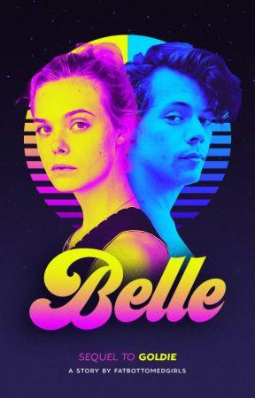 Belle (Sequel to Goldie) | H.S. by FatBottomedGirls