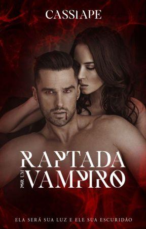 Raptada por um Vampiro! DISPONÍVEL NA AMAZON by cassiape