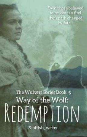 Way of the Wolf: REDEMPTION (The Wulvers Series Book 5) by Scottish_writer