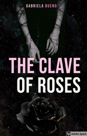 the clave of roses | Ongoing by themooniswithme