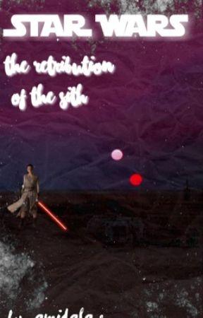 The Retribution Of The Sith  by amidalawrites