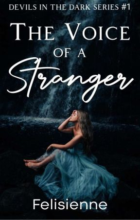 The Voice of a Stranger (Devils in the Dark Series # 1) by Felisienne