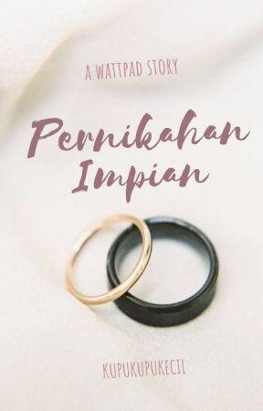 Pernikahan Impian by Kupukupukecil