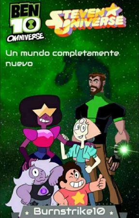 Un Mundo Completamente nuevo [Fanfic De Steven Universe Y Ben 10] by Burnstrike10
