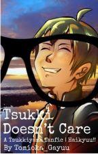 Tsukki Doesn't Care [TsukkiYama fanfic   Haikyuu!!] by yamac00chies_hoe