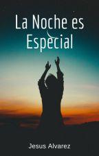 """""""La Noche es Especial"""" by JAlvarezG"""