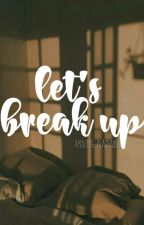 Let's Break Up || Jikook Oneshot by amazing_alaska001
