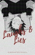 Laughs and Lies by ElmoHatesYouAll
