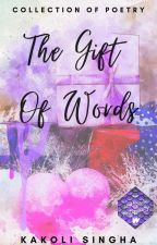 The Gift Of Words by kakolilaha6