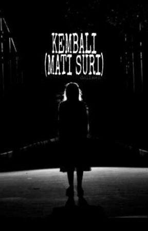 KEMBALI (MATI SURI) (Eps. 2.) by dollmen