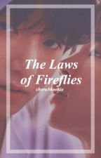 The Laws Of Fireflies by cherubkookie