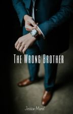 The Wrong Brother ✏️ by JessicaMorel0