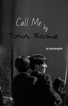 Call Me By Your Name -Jikook- by deadangelie