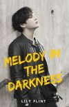 Melody in the darkness  J.JK   BTS   Fanfic   cover