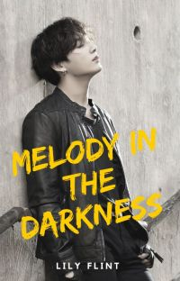 Melody in the darkness |J.JK | BTS | Fanfic | cover