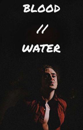 BLOOD   //   WATER  by VIOLENTPURSUITS-