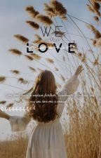 We Could Be In Love ni Farrah_sayo