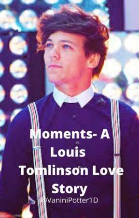 Moments -  A One Direction Love Story by fearlessflicker