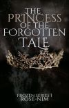 The Princess of the Forgotten Tale (Frozen Series 1) cover