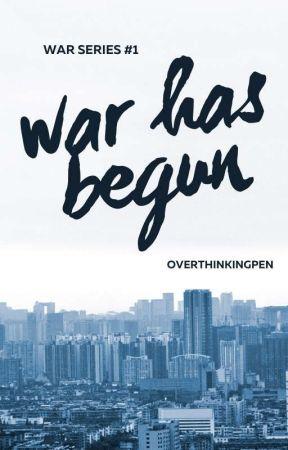 War Has Begun (War Series #1) by overthinkingpen