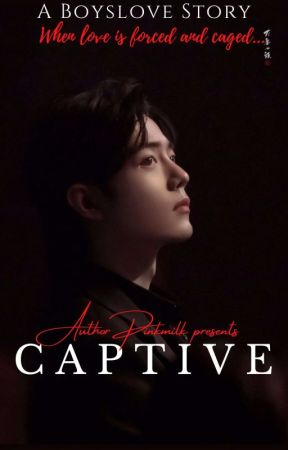 CAPTIVE (COMPLETED) √ by PinkmilkCreation