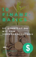 10 Finanz-Basics - So startest du mit dem Vermögensaufbau by 5minutengeld