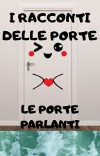 I RACCONTI DELLE PORTE by LK002-elefteria
