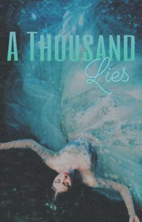 A Thousand Lies by yuemystique