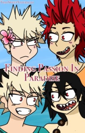 Finding Passion in Paradise  by ThatSweetNatural20