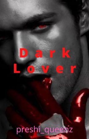 Dark Lover by preshi_queenz