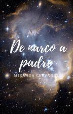 DE NARCO A PADRE by MirandaCerv20