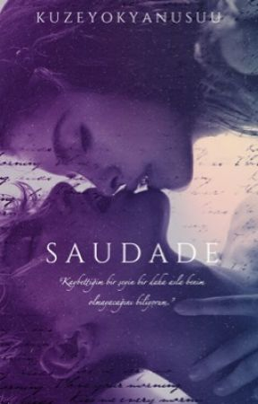 Saudade | Yarı Texting  by kuzeyokyanusu