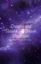 Dreams and Visions: A Smosh Fanfiction by Writinggirl10132