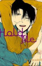 Hold Me (Ereri fanfic / Ereri) by fizzabel