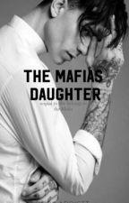 The Mafia's Daughter by bobaaddictt