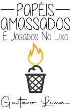 Papéis Amassados e Jogados no Lixo by _tavito_