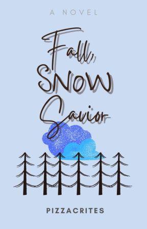 Fall, Snow Savior (HIATUS) by pizzacrites