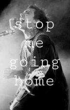 Stop Me Going Home (REVAMPED) by party-pxsion