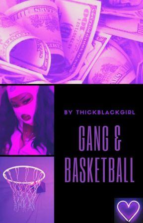 Gang & Basketball by ThickBlackGirl
