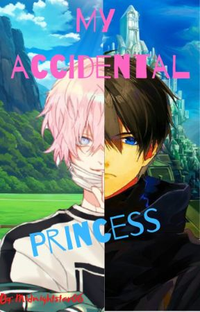 My Accidental Princess by Midnight_Stars06