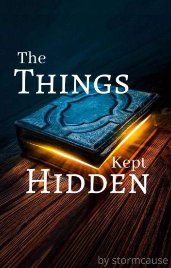 The Things Kept Hidden