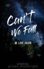 Can't We Fall In Love Again by green_moonlight_05