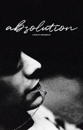 Absolution [h.s.] by _londonbelow