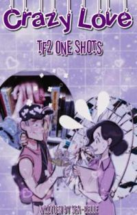 Crazy Love (TF2 x Reader/Oneshots)  cover