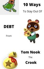 10 Ways To Stay Out Of Debt From Tom Nook the Crook by ihatesand-