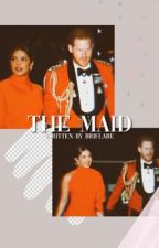 The Maid ↠ Prince Harry Fanfiction  by BriFlare