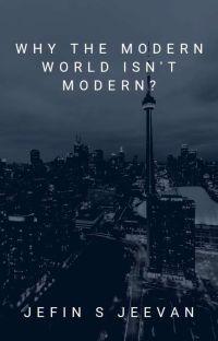 WHY THE MODERN WORLD ISN'T MODERN? cover