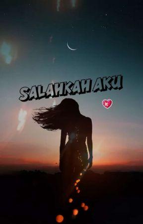 Salahkah Aku by reeshaa_