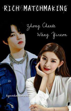 REVISI [1] Rich Matchmaking✔️ || Zhong Chenle And Wang Yireon by byunbaekmoon