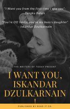 I want you, Iskandar Dzulkarnain! by kukukayu02